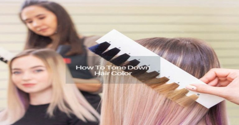 How To Tone Down Hair Color